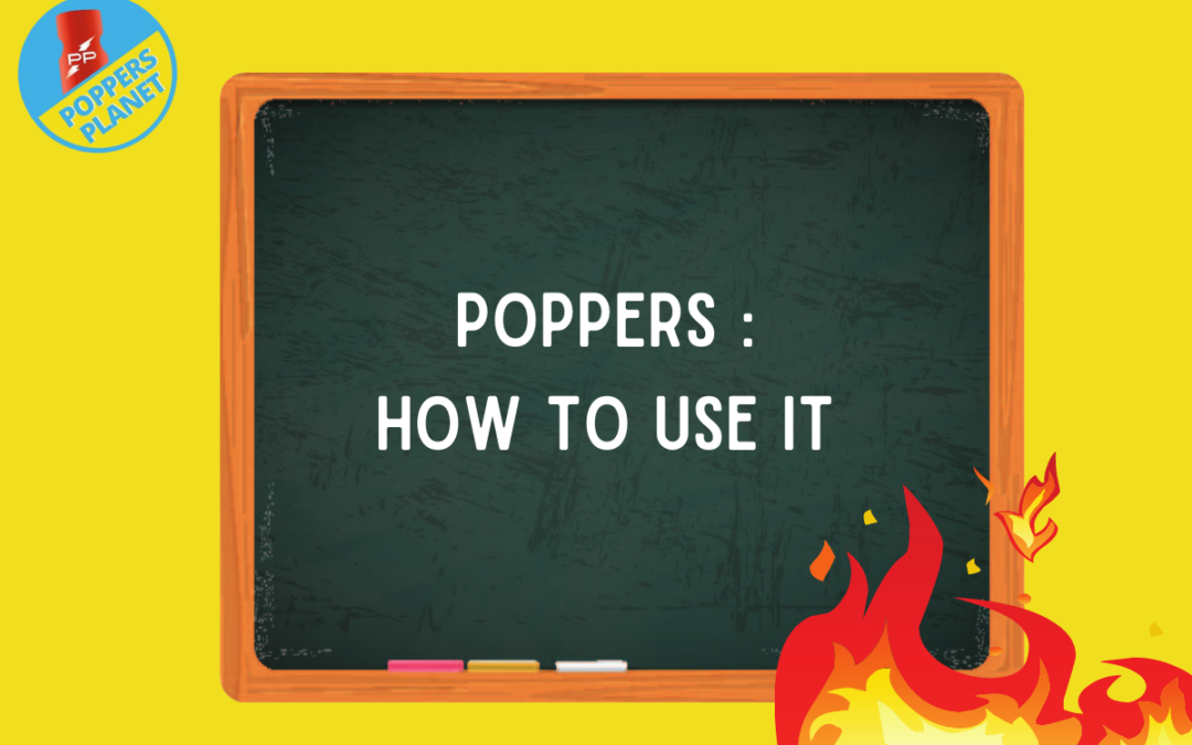 How to Take Your Poppers