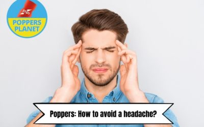 Poppers: How to avoid a headache?