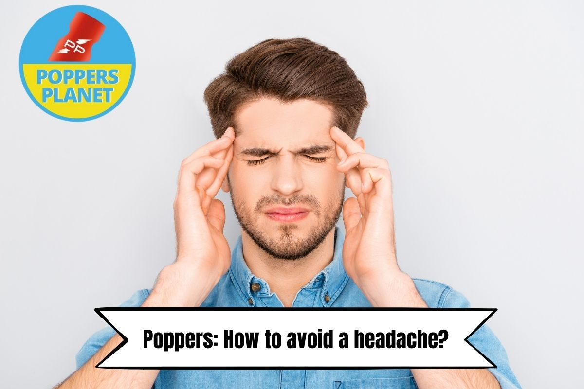 poppers how to avoid headache poppersplanet